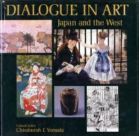 DIALOGUE IN ART - JAPAN AND THE WEST